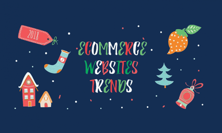 E-commerce websites in 2018. Trends from Top Web Development Agencies