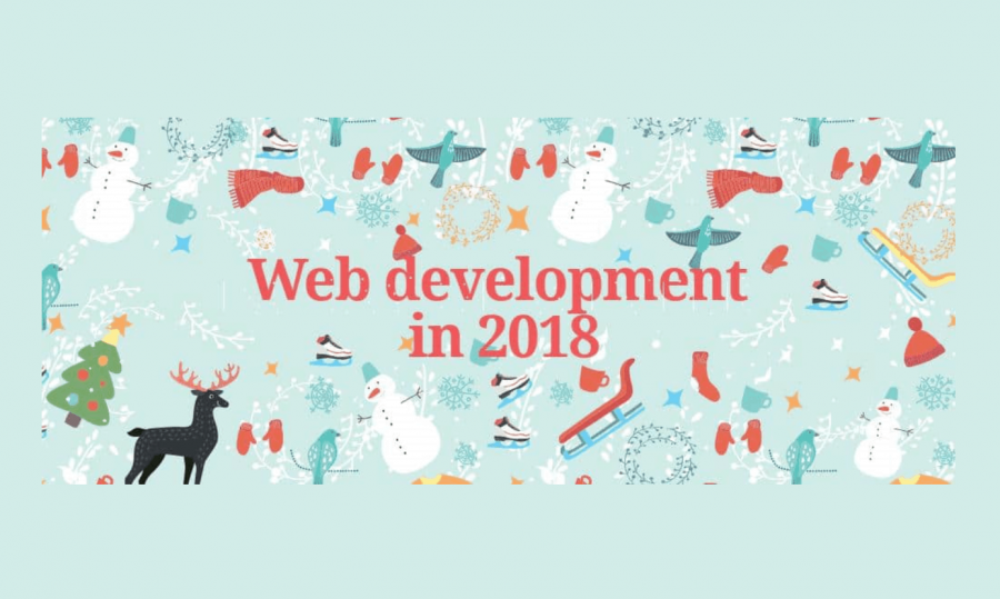 Web Development In 2018: What Do Experts Think About Current Trends