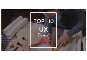top-10 ux design mistakes
